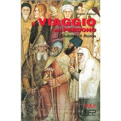 IL VIAGGIO DEL PERDONO I Giubilei di Roma